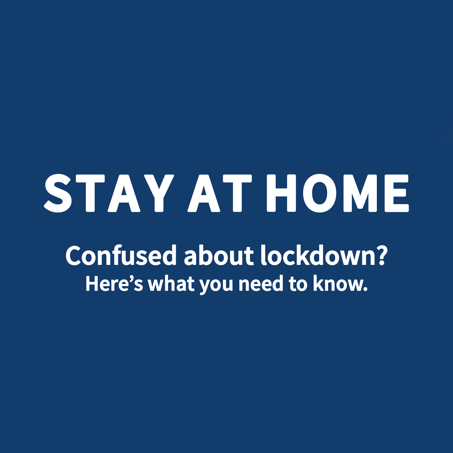 Confused About Lockdown? Here's What You Need To Know